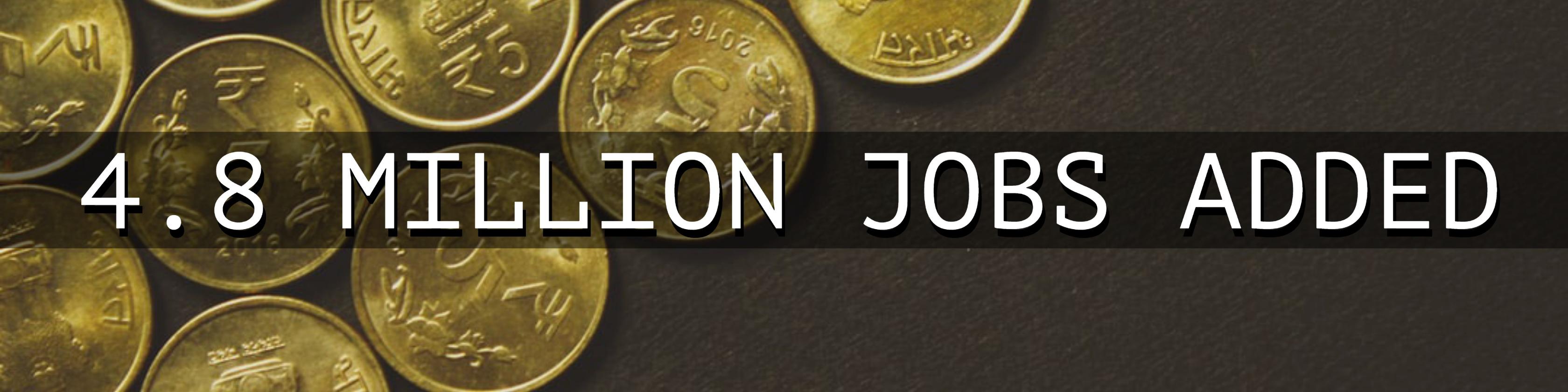 4.8 million jobs added